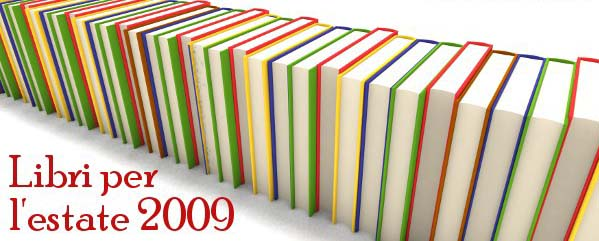 I libri consigliati dalle Redattrici di Blogmamma.it per l'estate 2009