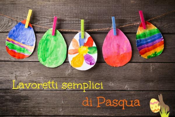 Pasqua: lavoretti semplici per bambini