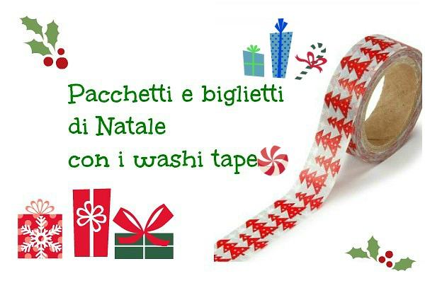 pacchetti e biglietti di Natale con i washi tape