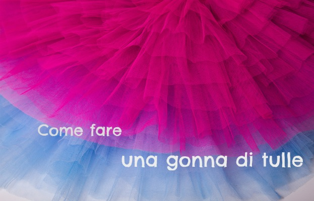 gonna di tulle fai da te per bambina come fare
