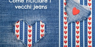 Riciclare i jeans: dieci idee creative