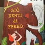 La copertina del libro Giò denti di ferro di janna Cairoli, collana Colibrì, Giunti Junior e Kids